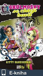 Monster High - Ghúlmošky se chtějí bavit (E-KNIHA)