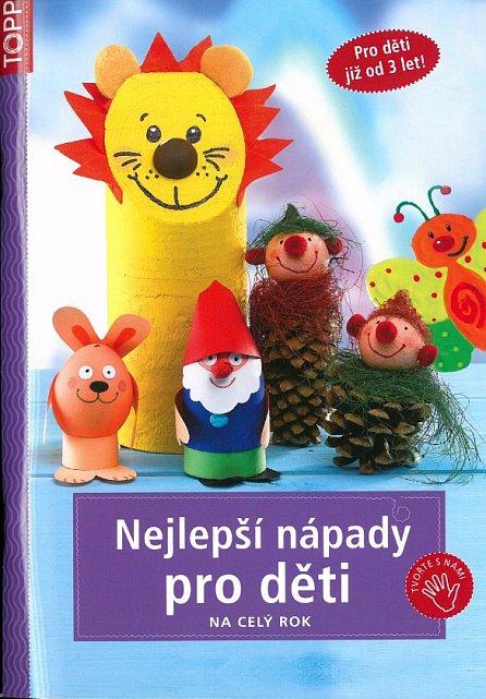Náhled Nejlepší nápady pro děti na celý rok - TOPP