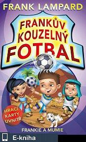 Frankův kouzelný fotbal 4 - Frankie a mumie (E-KNIHA)