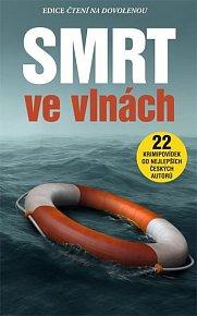 Smrt ve vlnách - 22 krimipovídek od nejlepších českých autorů