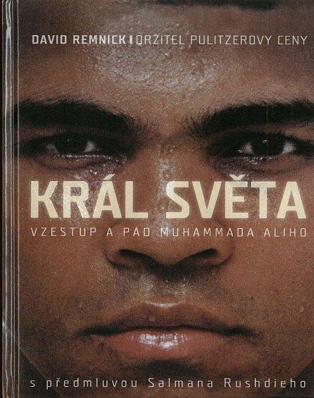 Náhled Král světa: vzestup a pád Muhammada Ali