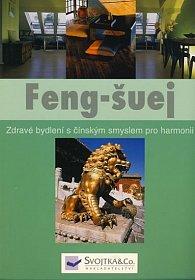 Feng-šuej - Zdravé bydlení s čínským smyslem pro harmonii