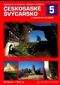 Českosaské Švýcarsko s mapovým atlasem / Průvodce po Čechách, Moravě a Slezku 5