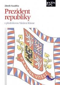 Prezident republiky s předmluvou Václava Klause