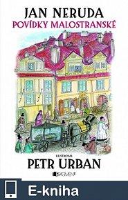 Jan Neruda – Povídky malostranské (ilustroval P.Urban) (E-KNIHA)