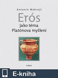 Erós jako téma Platónova myšlení (E-KNIHA)