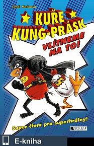Kuře Kung-Prásk – Vlítneme na to! (E-KNIHA)