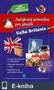 Jazykový průvodce pro přežití - Velká Británie (E-KNIHA)