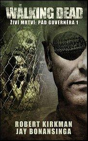 The Walking Dead - Živí mrtví - Pád Guvernéra 1