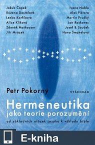 Hermeneutika jako teorie porozumění / Od základních otázek jazyka k výkladu Bible (E-KNIHA)