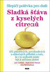 Slepičí polévka pro duši - Sladká šťáva z kyselých citronů
