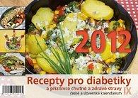 Recepty pro diabetiky a příznivce chutné a zdravé stravy IX - stolní kalendář