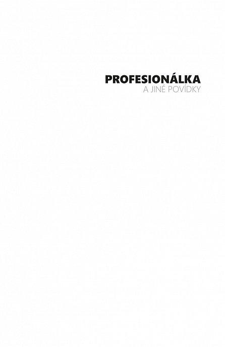 Náhled Profesionálka a jiné povídky