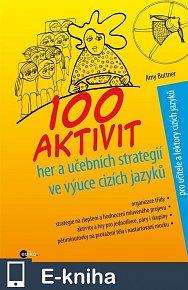 100 aktivit, her a učebních strategií ve výuce cizích jazyků (E-KNIHA)