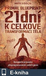 21 dní k celkové transformaci těla (E-KNIHA)