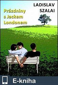 Prázdniny s Jackem Londonem (E-KNIHA)
