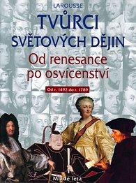 Tvůrci světových dějin 2 - Od renesance po osvícenství (od r. 1492 do r. 1789)