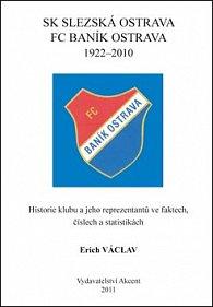 SK Slezská Ostrava FC Baník Ostrava 1922 - 2010