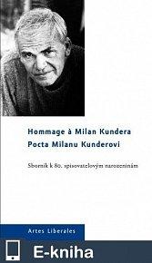 Pocta Milanu Kunderovi. Sborník k 80. spisovatelovým narozeninám (E-KNIHA)