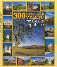 300 nejkrásnějších výletů po České republice