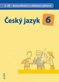 Český jazyk 6 II.díl Komunikační a slohová výchova