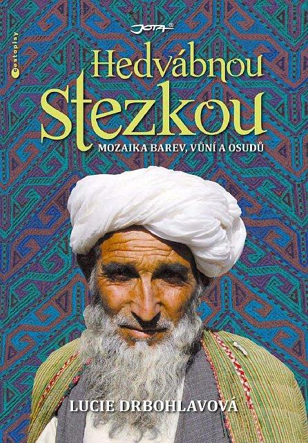 Náhled Hedvábnou stezkou - Mozaika barev, vůní a osudů