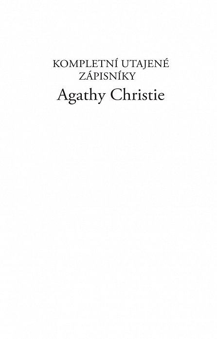 Náhled Kompletní utajené zápisníky Agathy Christie - Zákulisí promyšlených vražd