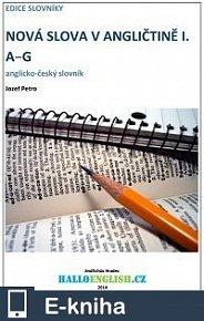 Nová slova v angličtině: anglicko-český slovník  díl 1, A−G (E-KNIHA)