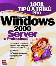 1001 tipů a triků pro Microsoft Windows 2000 Server a Professional