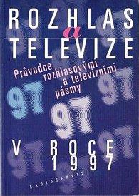 Rozhlas a televize v roce 1997