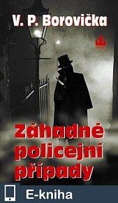 Záhadné policejní případy (E-KNIHA)