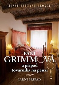 Paní Grimmová a případ továrníka na penzi aneb Jarní případ