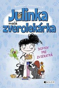 Julinka malá zverolekárka Domov pre zvieratká