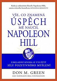 Vše, co znamená úspěch, mě naučil Napoleon Hill