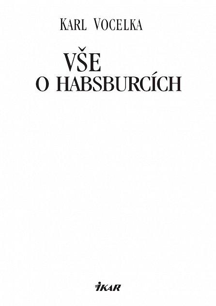 Náhled Vše o Habsburcích