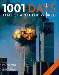 1001 Days That Shaped the World (2012 Update)
