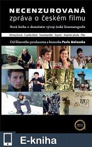 Necenzurovaná zpráva o českém filmu (E-KNIHA)