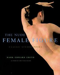 The Nude Female Figure: A Visual Reference for the Artist