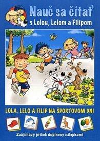 Nauč sa čítať s Lolou. Lelom a Filipom