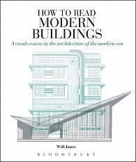 How to Read Modern Buildings: A Crash Course in the Architecture of the Modern Era
