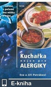 Kuchařka nejen pro alergiky (E-KNIHA)