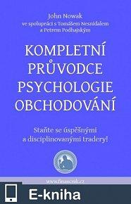 Kompletní průvodce psychologie obchodování (E-KNIHA)