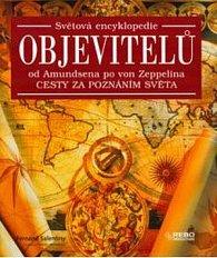 Světová encyklopedie objevitelů - Od Amundsena po vo Zeppelina - Cesty za poznáním světa