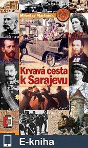 Krvavá cesta k Sarajevu (E-KNIHA)
