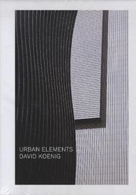 David Koenig: Urban Elements