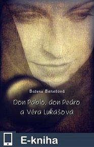 Don Pablo, don Pedro a Věra Lukášová (E-KNIHA)
