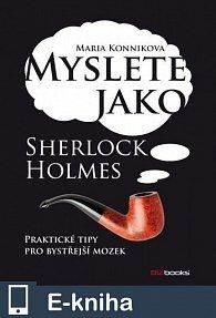 Myslete jako Sherlock Holmes (E-KNIHA)
