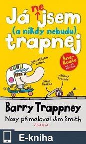 Já nejsem (a nebudu) trapnej - Barry Trappney (E-KNIHA)