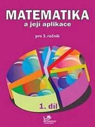 Matematika a její aplikace pro 5. ročník 1. díl - 5. ročník