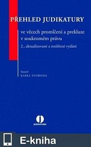 Přehled judikatury ve věcech promlčení a prekluze v soukromém právu, 2., aktualizované a rozšířené vydání (E-KNIHA)